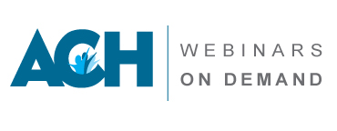 ACH Webinar on Demand